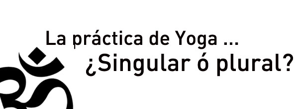 la practica de yoga es singular o plural