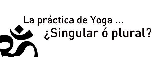 la practica de yoga es singular o plural